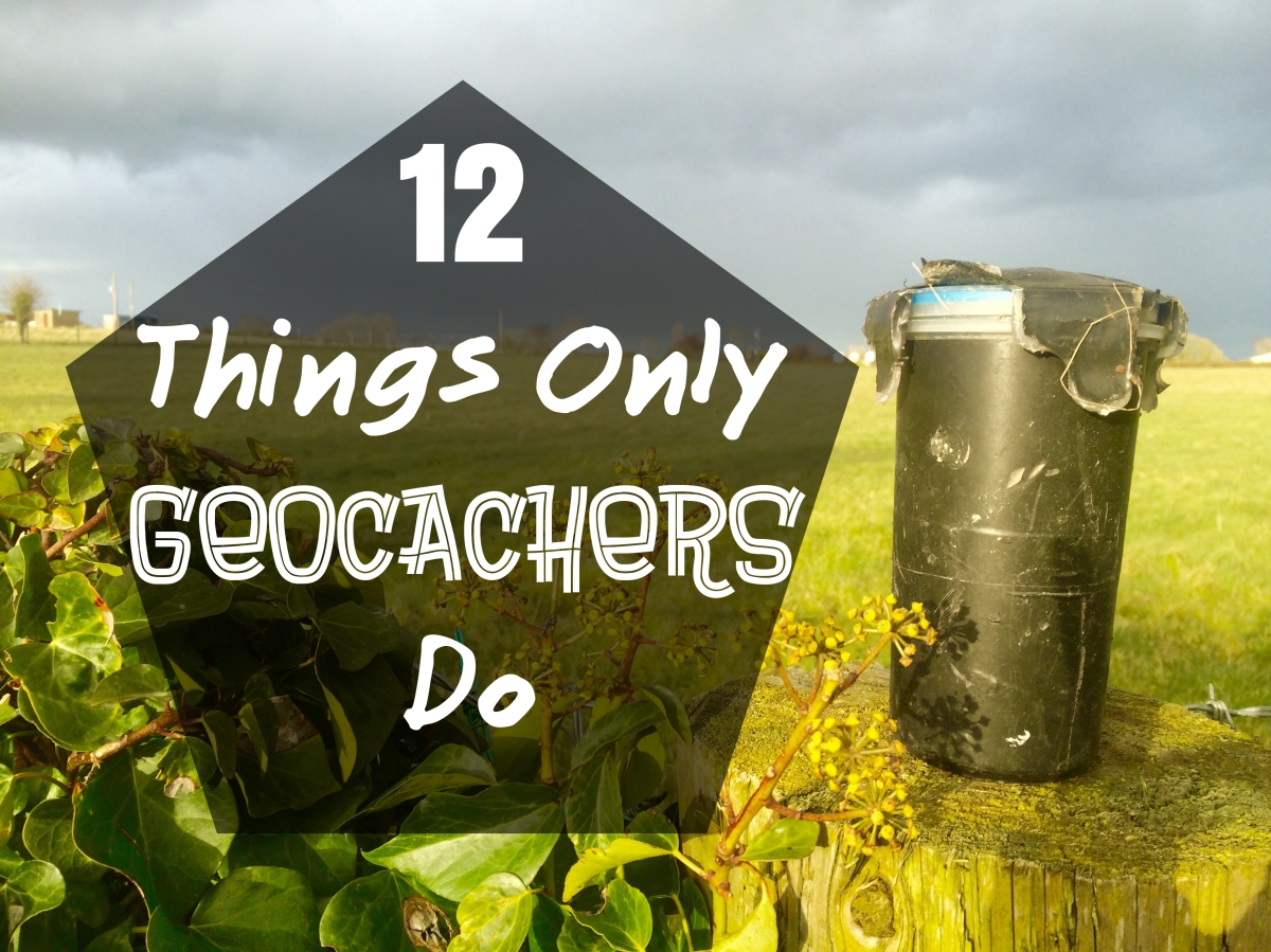 12 Things Only Geocachers Do