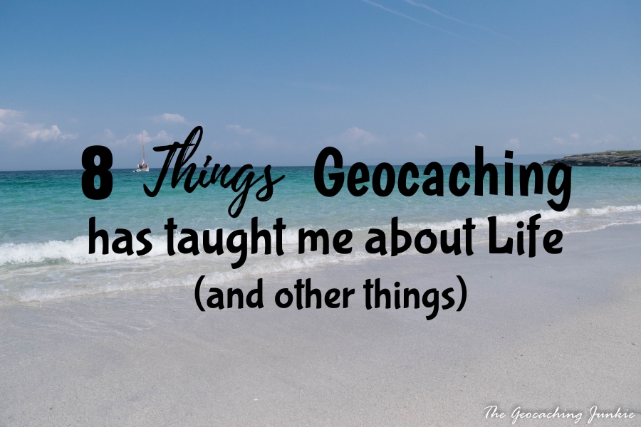 8 Things Geocaching Has Taught Me about Life (and Other Things)