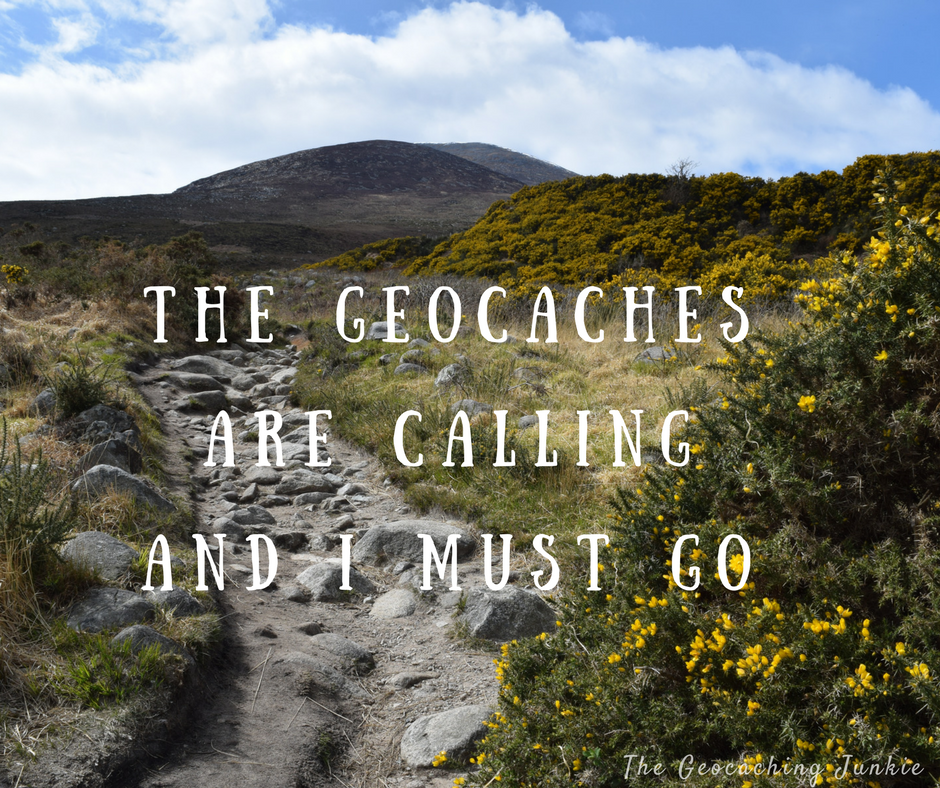 The Geocaching Junkie - The Geocaches are calling and I must go