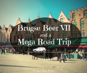 The Geocaching Junkie: Brugse Beer VI and a Mega Road Trip