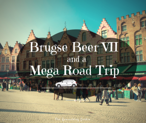 The Geocaching Junkie: Brugse Beer VI and a Mega Road Trip