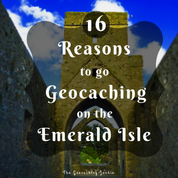 The Geocaching Junkie: 16 reasons to go geocaching on the Emerald Isle