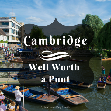 Cambridge: Well Worth a Punt | The Geocaching Junkie