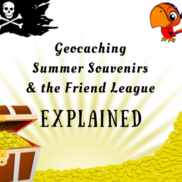 Geocaching Summer Souvenirs & the Friend League Explained | The Geocaching Junkie